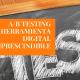 A/B TESTING herramienta imprescindible